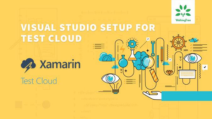Setting up Visual Studio for Xamarin Test Cloud - WalkingTree Blogs