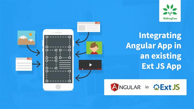 Integrating Angular App in an existing Ext JS App - WalkingTree Blogs