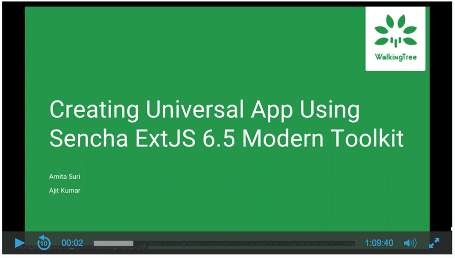 Creating Universal Application Using the Sencha Ext JS 6.5 Modern Toolkit - Answers to Your Questions - WalkingTree Webinar