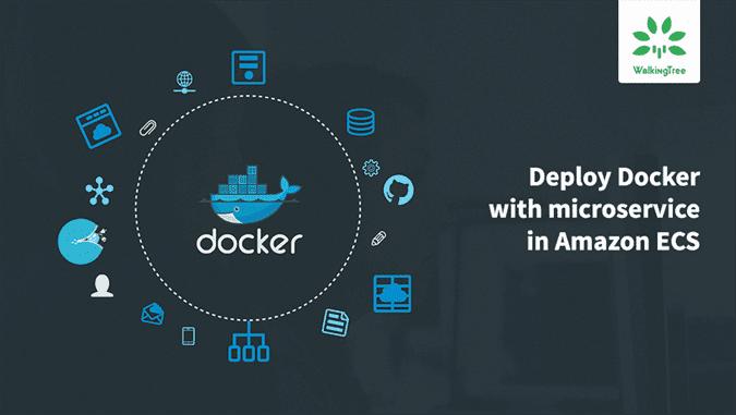 Deploying docker image of microservice in Amazon ECS - WalkingTree Blogs