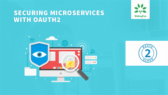 Securing Microservices with OAuth 2 0 - WalkingTree Technologies