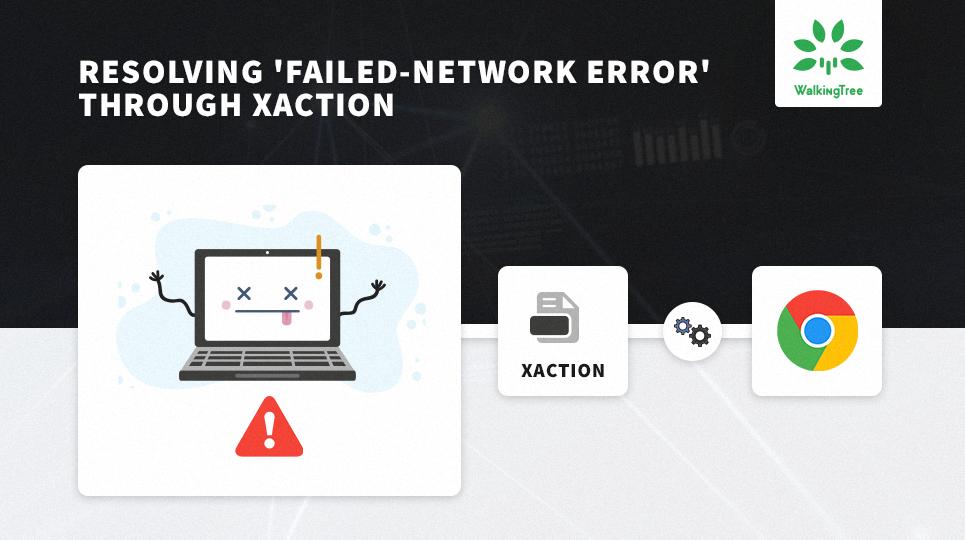 Resolving Failed-Network Error Through Xaction
