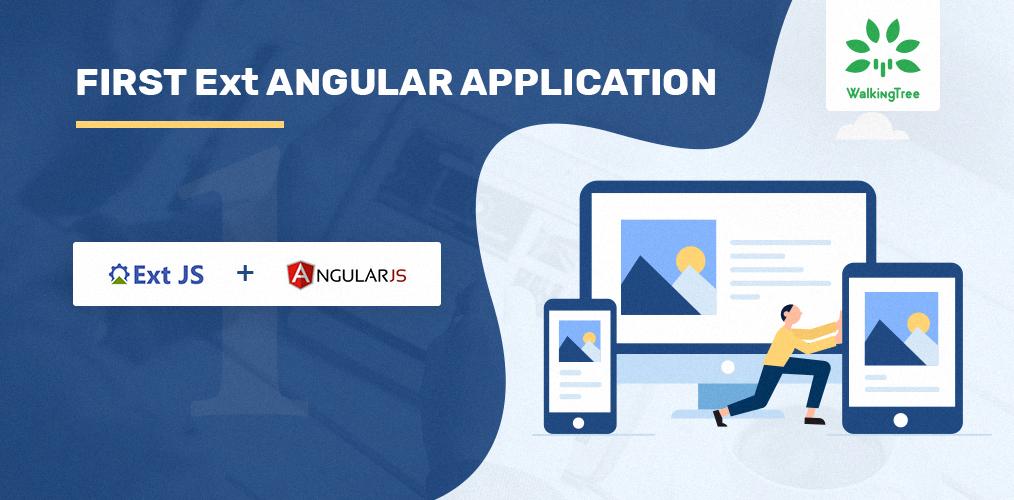 First Ext Angular Application - WalkingTree Technologies Blog
