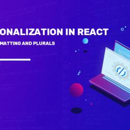 Internationalization in React: Interpolation, Formatting and Plurals - WTT Blogs