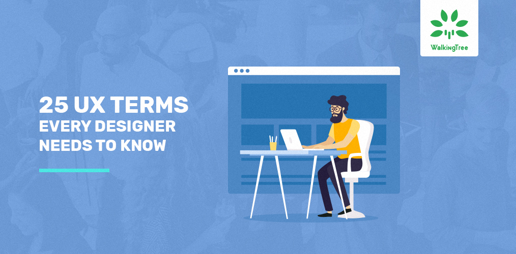 25 UX Terms Every Designer Needs to Know