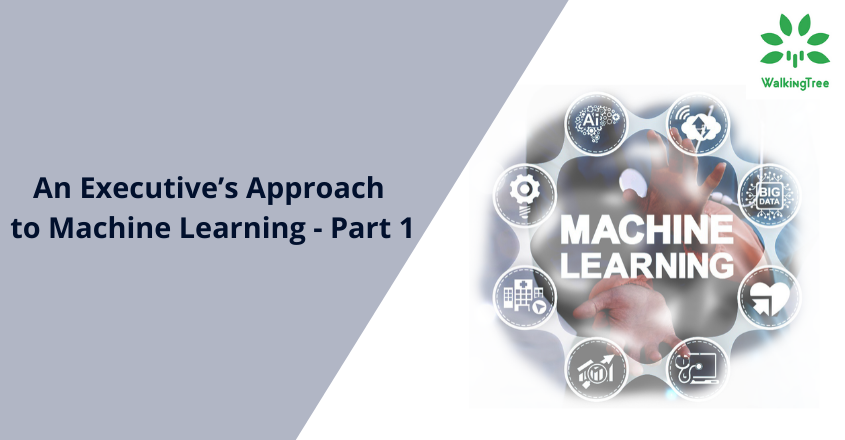 An Executive's Approach To Machine Learning - Part 1