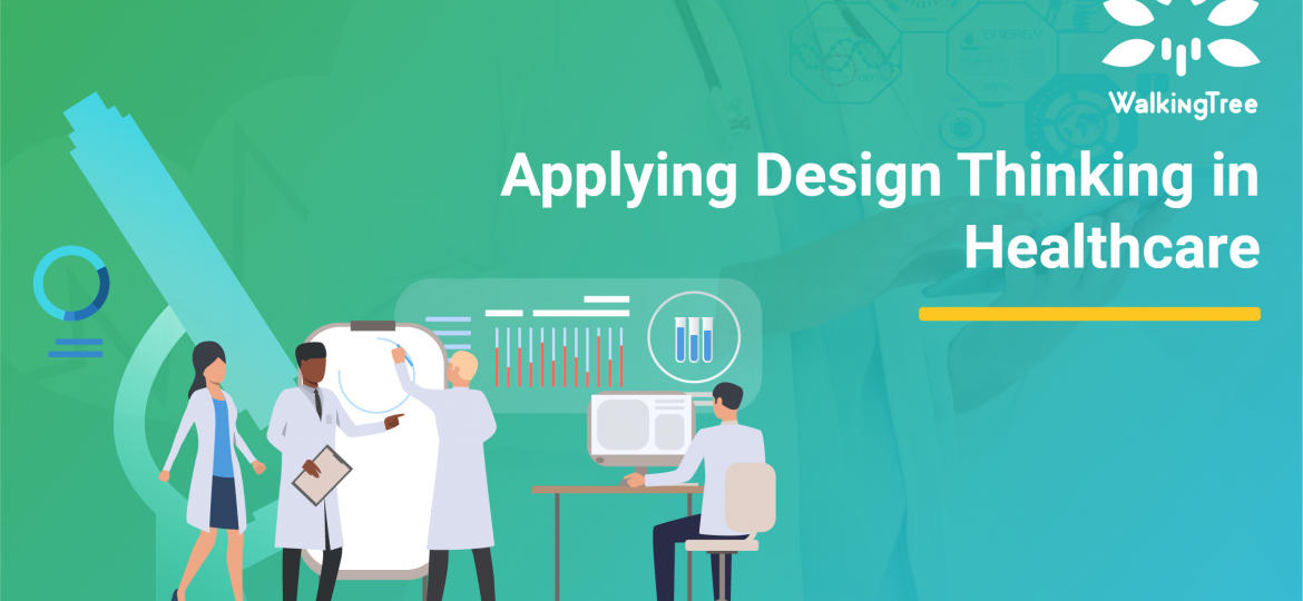 Applying Design Thinking in Healthcare