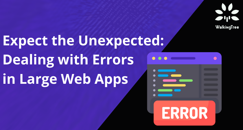 Expect the Unexpected Dealing with Errors in Large Web Apps