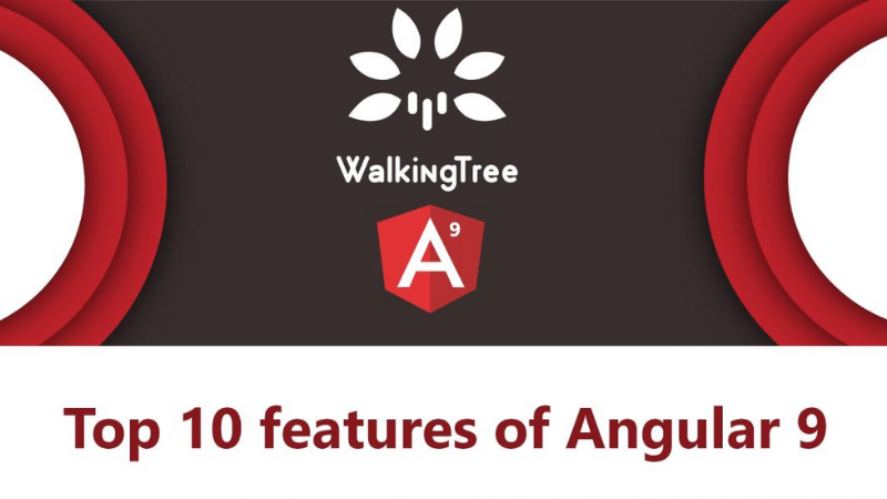 Top 10 features of Angular 9