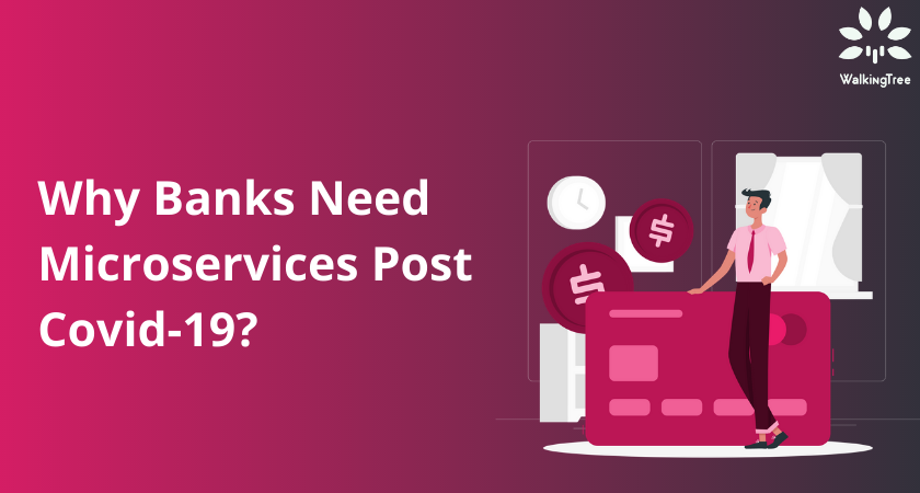 Why Banks Need Microservices Post Covid-19