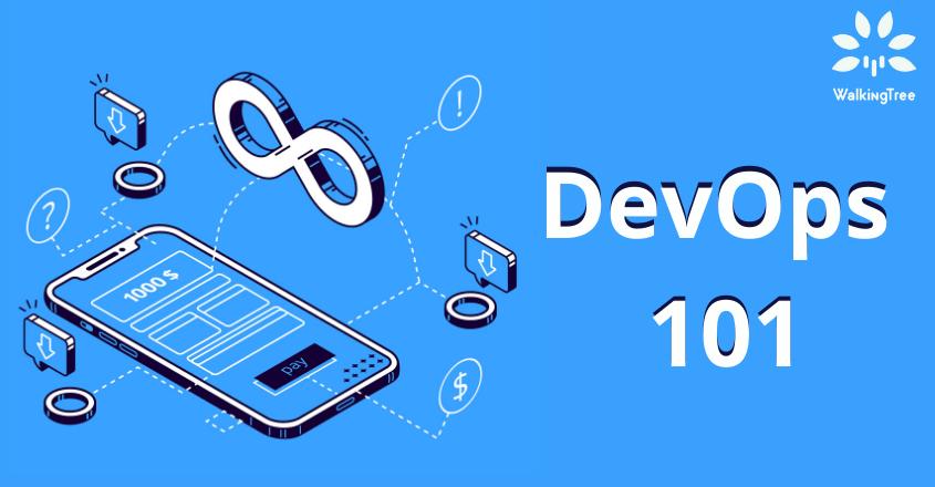 DevOps 101 - Walkingtree Technologies