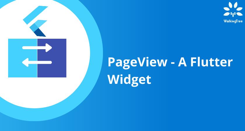 PageView - A Flutter Widget