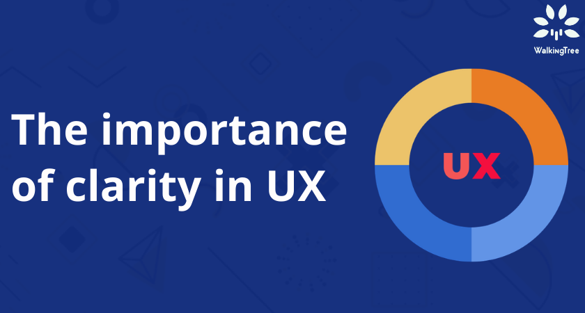 The importance of clarity in UX