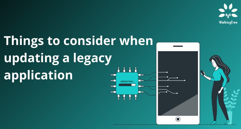 Things to consider when updating a legacy application
