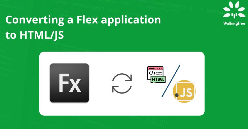 Converting a Flex application to HTMLJS