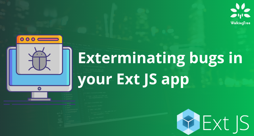 Exterminating bugs in your Ext JS app