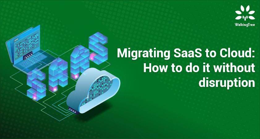 Migrating SaaS to Cloud