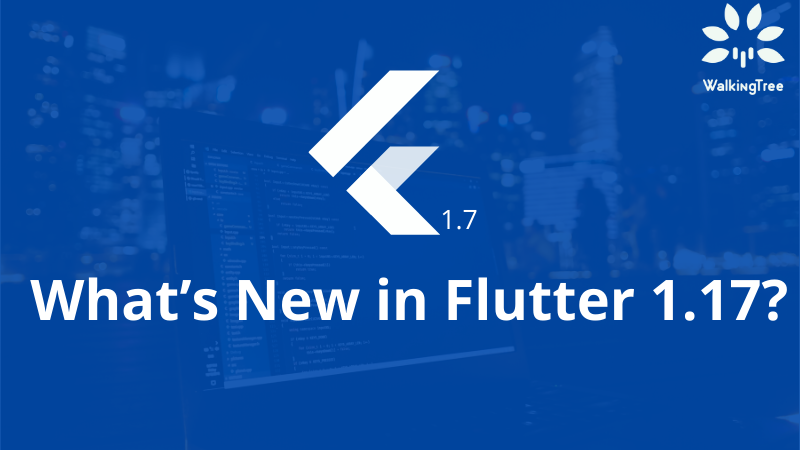What's New in Flutter 1.17 cover