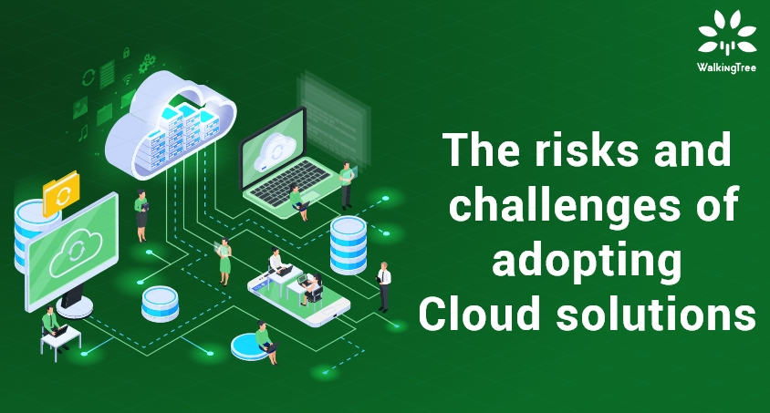 The risks and challenges of adopting Cloud solutions