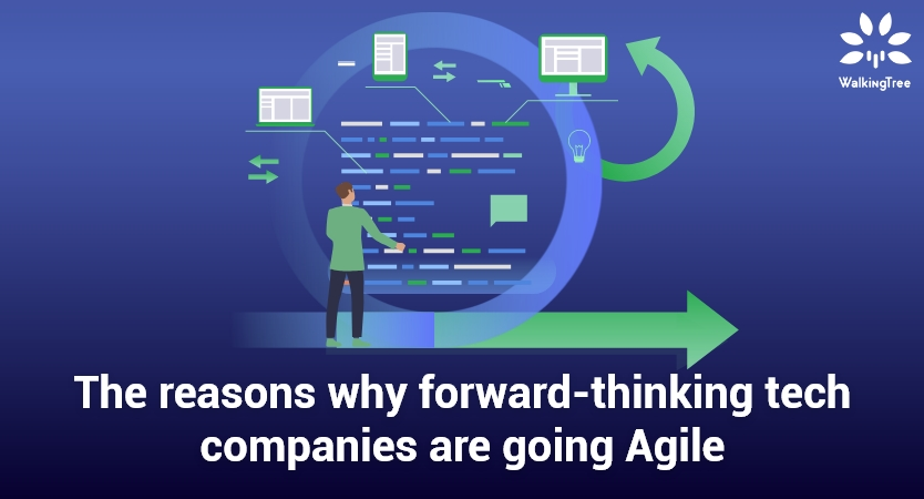 The reasons why forward-thinking tech companies are going Agile