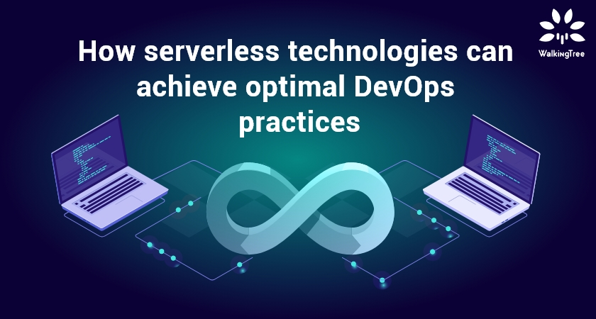 How serverless technologies can achieve optimal DevOps practices