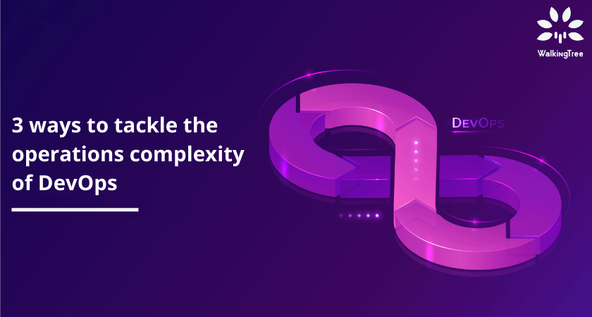 3 ways to tackle the operations complexity of DevOps