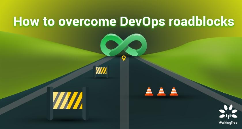 How to overcome DevOps roadblocks