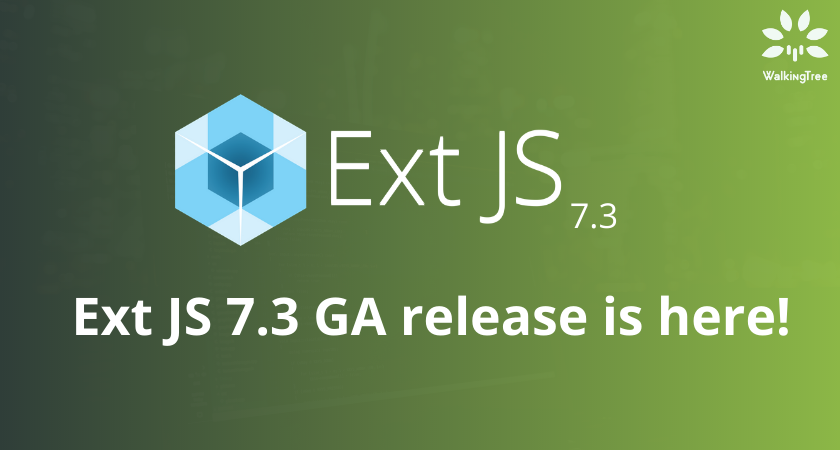 Ext JS 7.3 GA release is here!