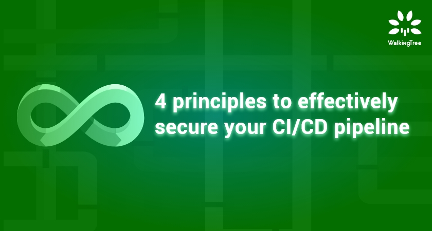 4 principles to effectively secure your CICD pipeline