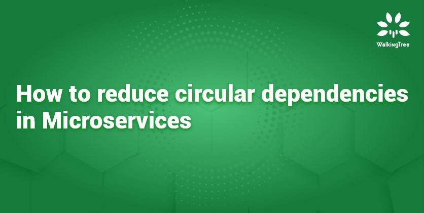 How to reduce circular dependencies in Microservices