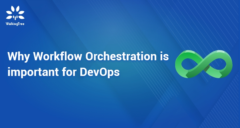 Why Workflow Orchestration is important for DevOps