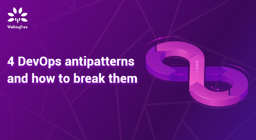 4 DevOps antipatterns and how to break them