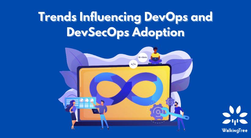 Trends influencing DevOps and DevSecOps adoption