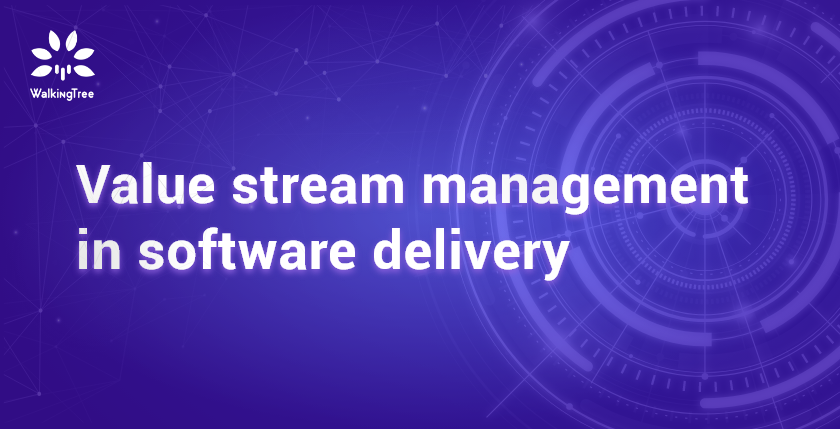 Value stream management in software delivery