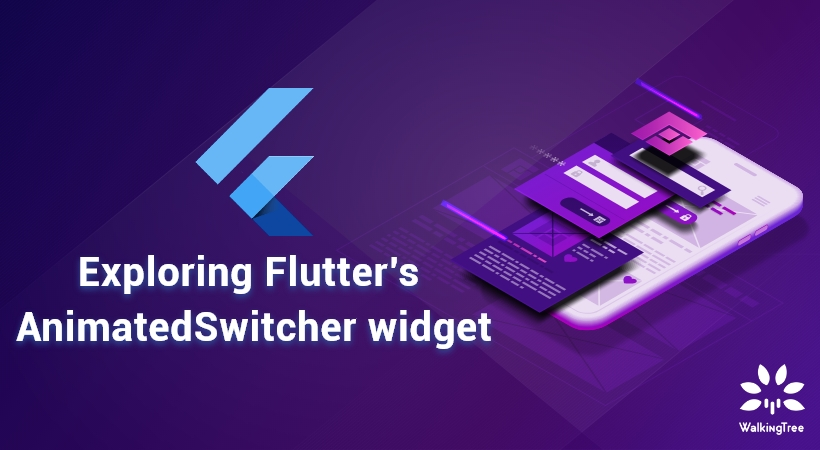 Exploring Flutter's AnimatedSwitcher widget