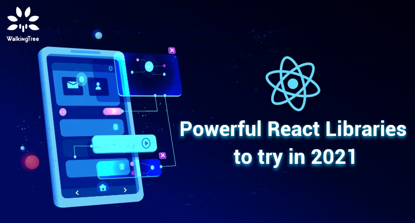 Powerful React Libraries to try in 2021