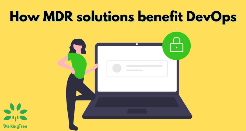 How MDR solutions benefit DevOps
