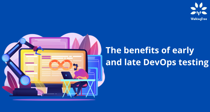 The benefits of early and late DevOps testing