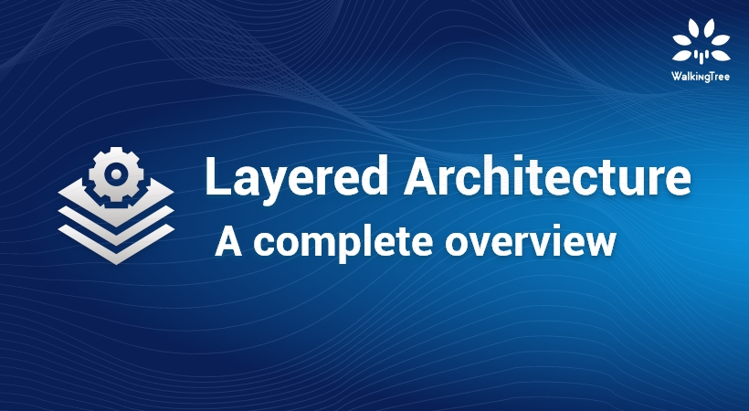 Layered Architecture - A complete overview