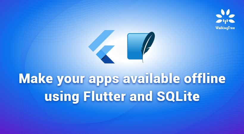 Make your apps available offline using Flutter and SQLite