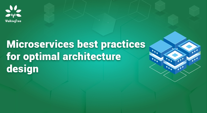 Microservices best practices for optimal architecture design