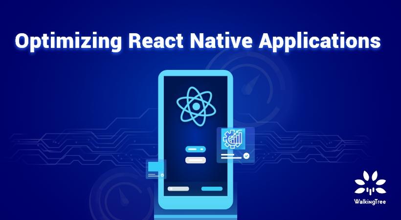 Optimizing React Native Applications