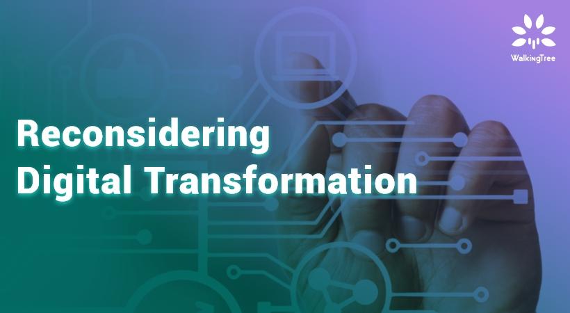 Reconsidering digital transformation