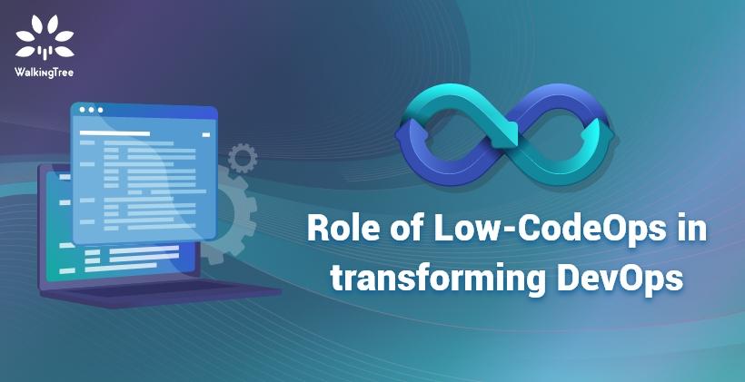 Role of Low-CodeOps in transforming DevOps