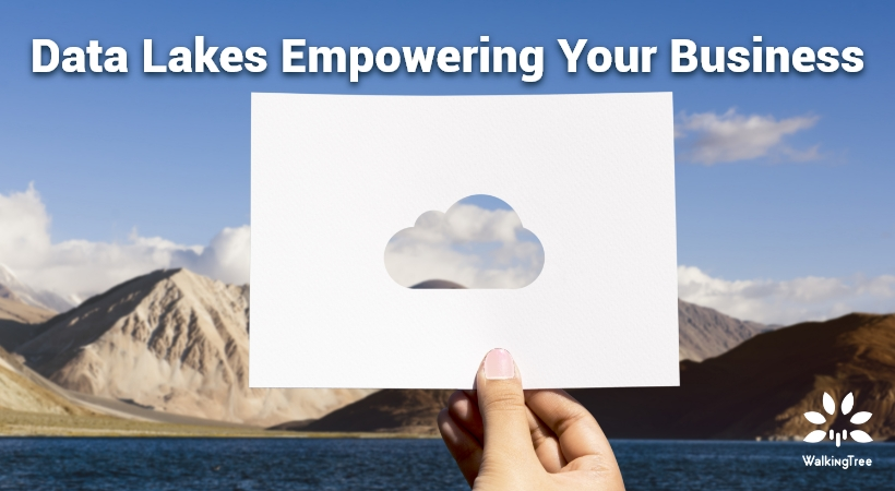 Data Lakes Empowering Your Business
