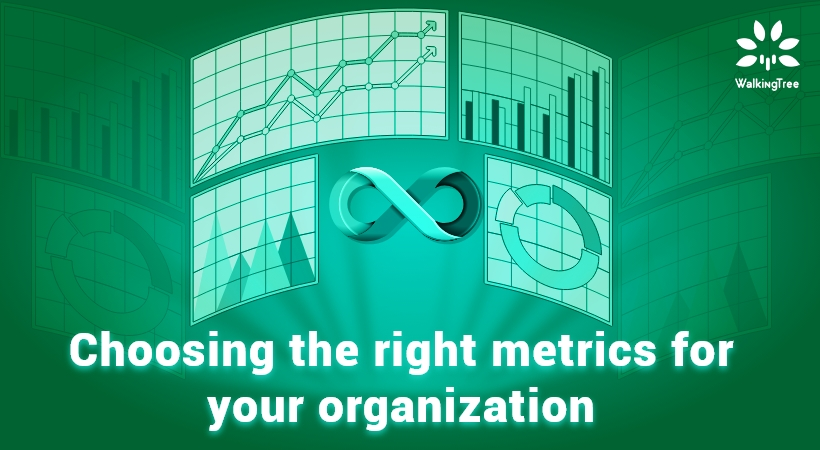 Choosing the right metrics for your organization