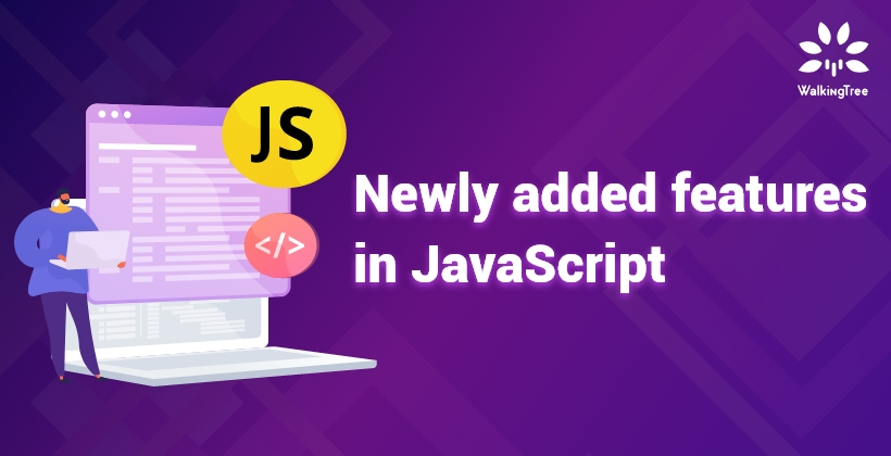 Newly added features in JavaScript