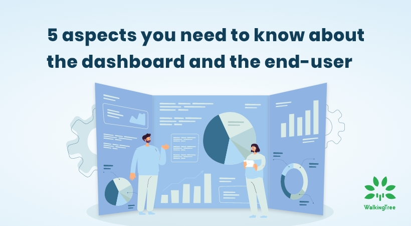 5 aspects you need to know about the dashboard and the end-user