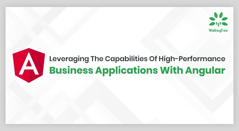 Leveraging the capabilities of high-performance business applications with Angular